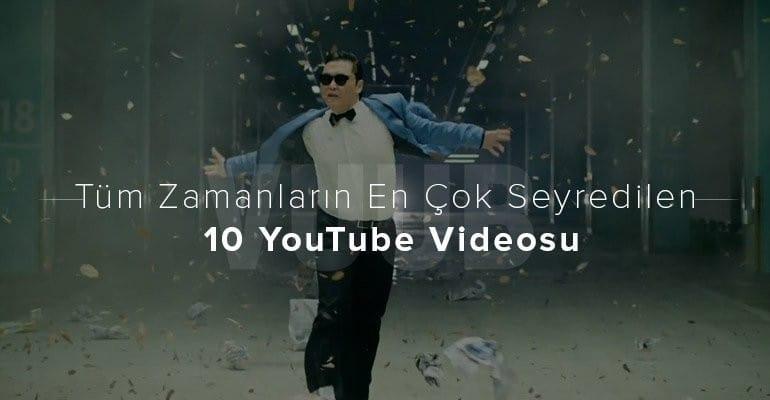 Tüm Zamanların En Çok Seyredilen 10 YouTube Videosu