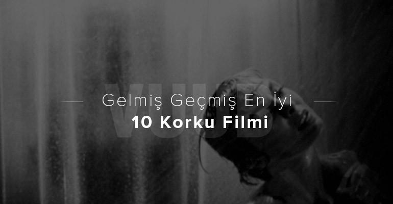 Gelmiş Geçmiş En İyi 10 Korku Filmi