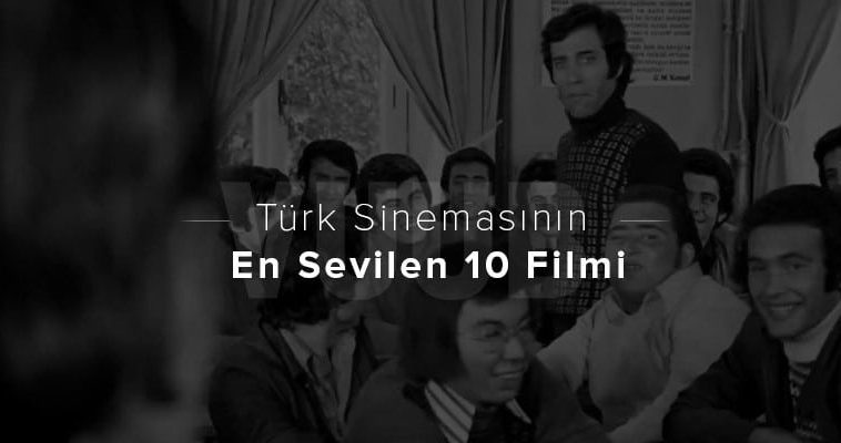 Türk Sinemasının En Sevilen 10 Filmi