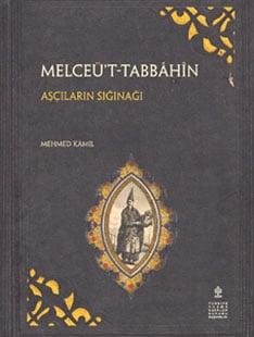 'Melceü't-Tabbahin (Aşçıların Sığınağı)' Mehmet Kamil