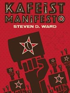 'Kafeist Manifesto' Steven D. Ward